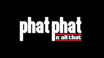 phat phat n all that